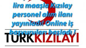 Kızılay KPSS şartı olmadan minimum 5 bin ₺ maaşla personel alım ilanı yayınladı! Online iş başvuruları başladı