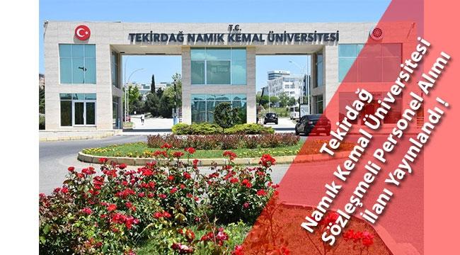 Tekirdağ Namık Kemal Üniversitesi Sözleşmeli Personel Alımı İlanı Yayınladı !