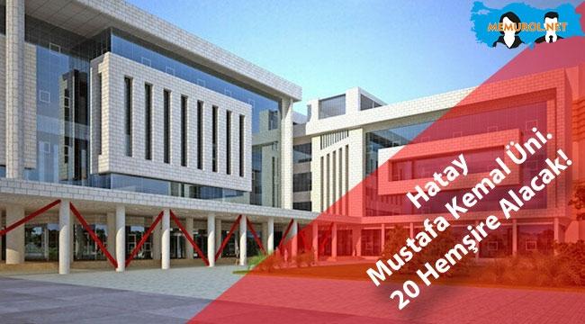 Hatay Mustafa Kemal Üniversitesi 20 Hemşire Alımı İlanı Yayınladı !